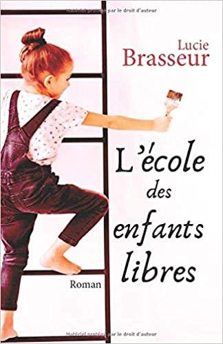 L\'école des enfants libres par Lucie Brasseur