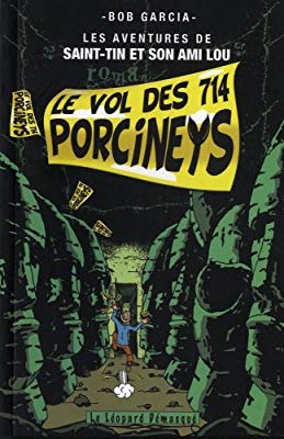 Les aventures de Saint-Tin et son ami Lou tome 2 Le vol des 714 porcineys de Bob Garcia