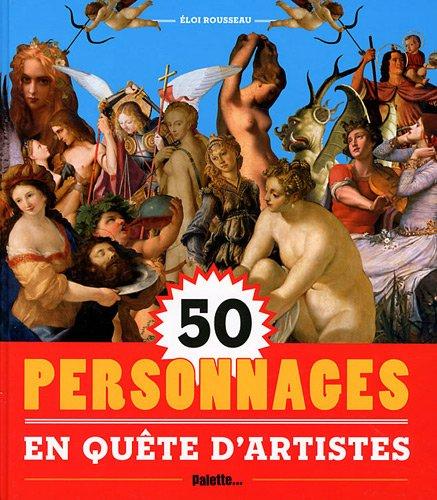 50 personnages en quête d\'artistes