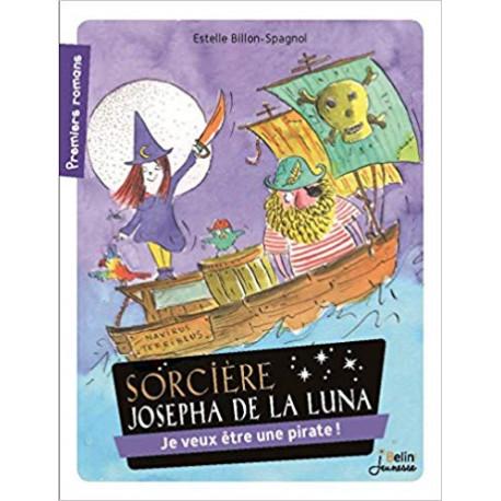 Sorcière Josepha de la Luna, Je veux être une pirate ! d\'Estelle Billon-Spagnol