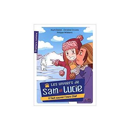 Les univers de Sam et Lucie : Il faut sauver l\'ours olaf