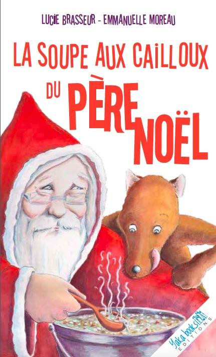 La soupe aux cailloux du Père Noël de Lucie Brasseur