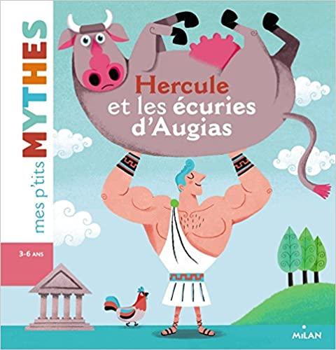 Hercule et les écuries d\'Augias Mes p\'tits mythes