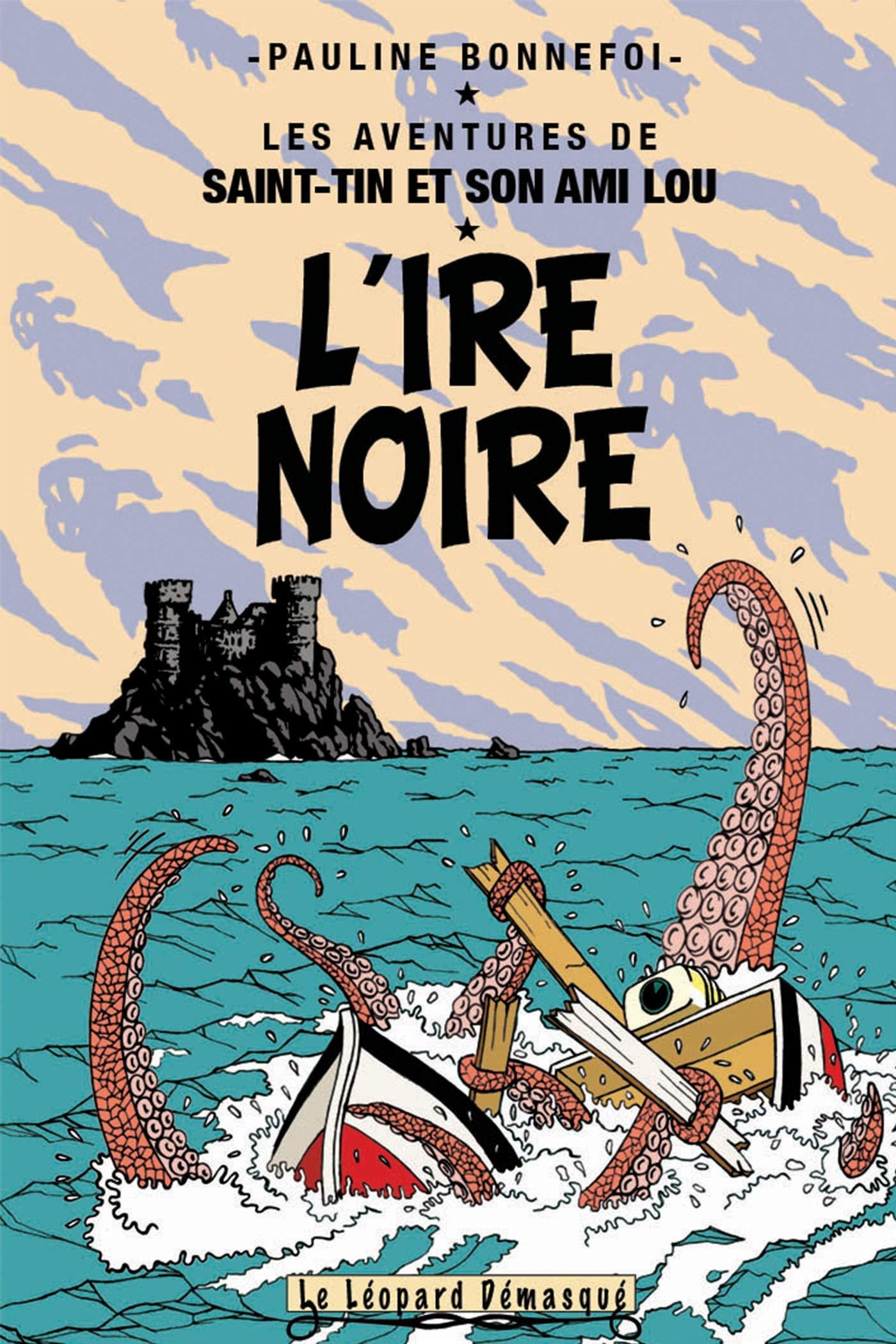 L\'ire Noire de Pauline Bonnefoi - Les aventures de Saint-Tin et son ami Lou T-7