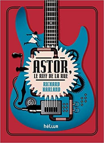 Astor, le riff de la rue de Richard Harland