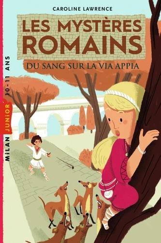 Les mystères romains Du sang sur la via Appia de Caroline Lawrence