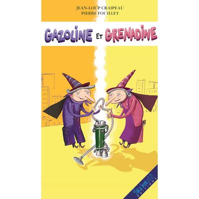 Gazoline et Grenadine les sorcières de Jean-Loup Craipeau
