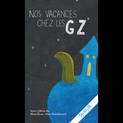 Nos vacances chez les GZ de Olivier Ka