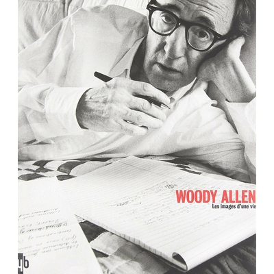 Woody Allen Les images d'une vie
