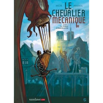 Le Chevalier mécanique tome 1 La table d'émeraude