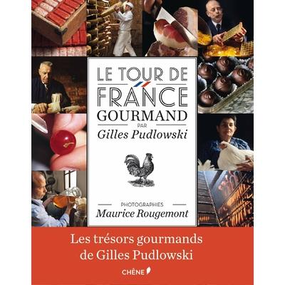 Le tour de France gourmand par Gilles Pudlowski