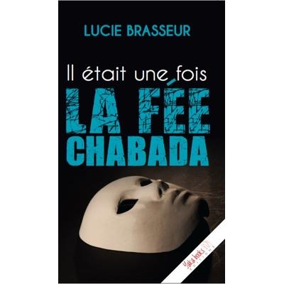 Il était une fois la Fée-chabada de Lucie Brasseur