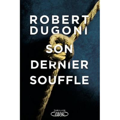 Son dernier souffle de Robert Dugoni