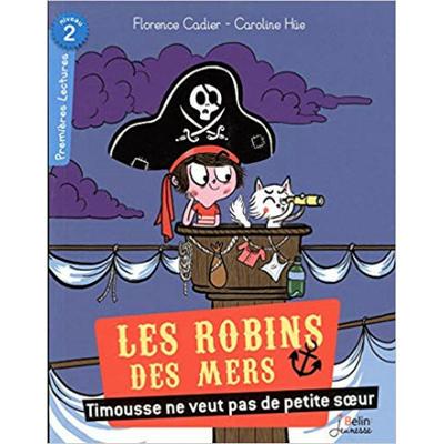 Robin des mers : Timousse ne veut pas de petite soeur !