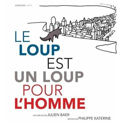 Le loup est un loup pour l'homme de Julien Baer et Philippe Katerine - (LIVRE + 1CD audio)