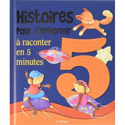 Histoires pour s'endormir à raconter en 5 minutes