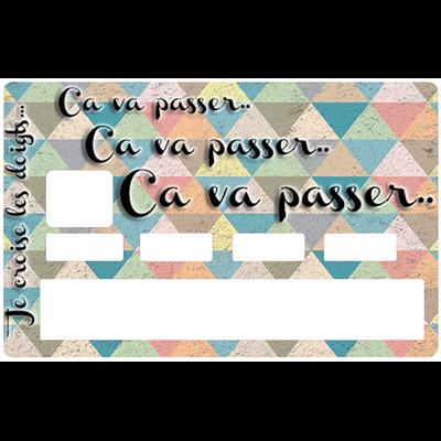 Credit card Sticker, Ca va passer  ( It will pass) mosaique