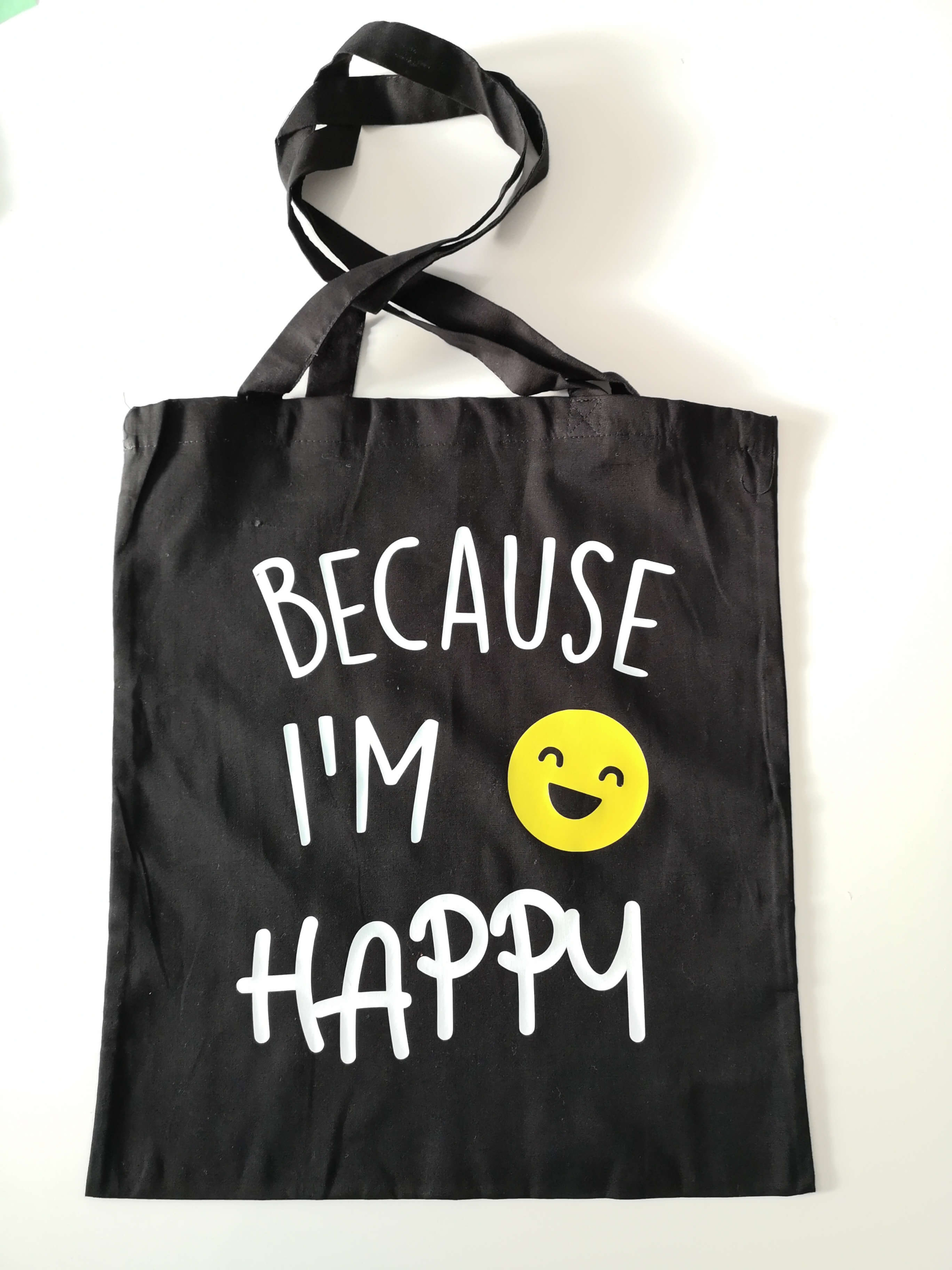Tote bag Because I\'m HAPPY