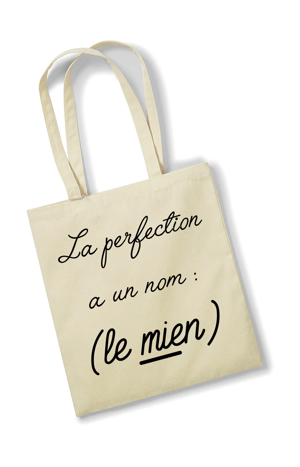 Tote bag La perfection a un nom : (le mien)