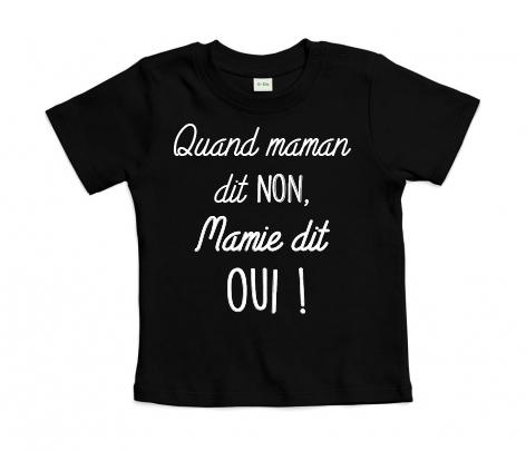T-shirt bébé Quand maman dit non, mamie dit oui