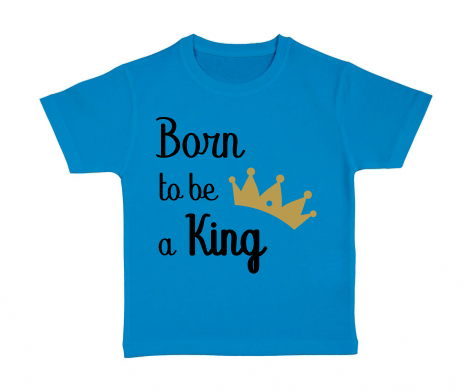 T-shirt enfant Born to be a King