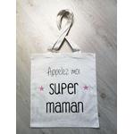 Tote bag coton personnalisé Appelez moi Super Maman
