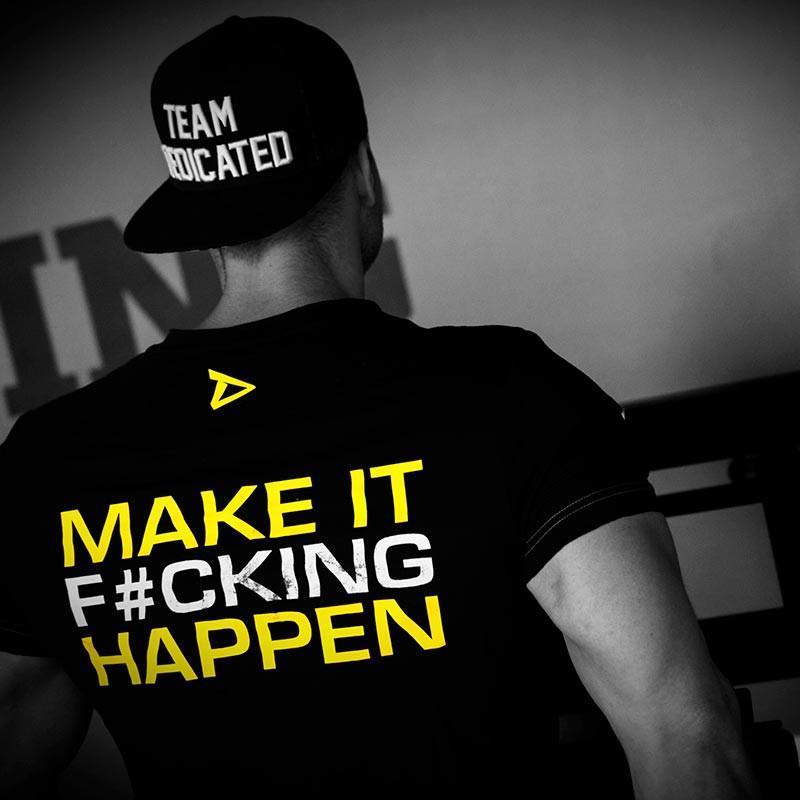 T-shirt Dedicated Make it Happen