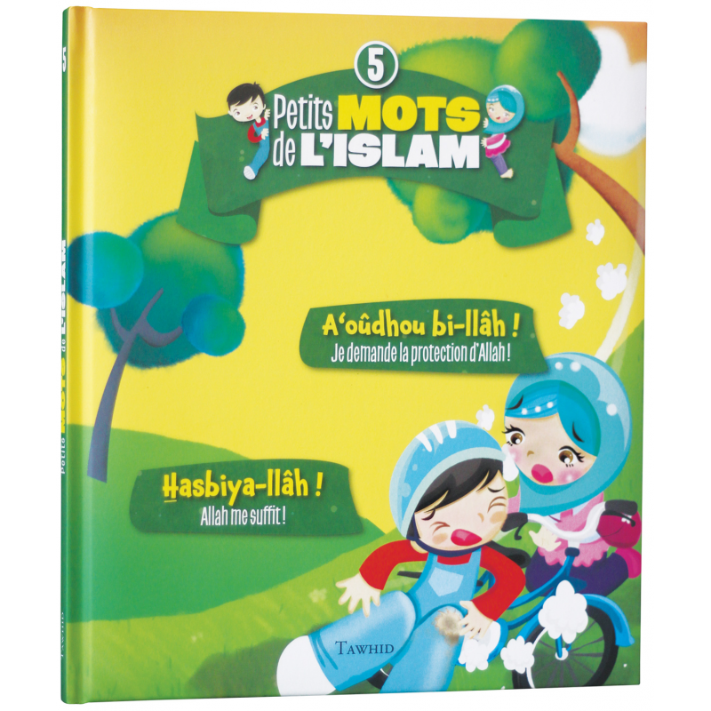 petits-mots-de-l-islam-5-a-oudhou-bi-llah-hasbiya-llah tawhid