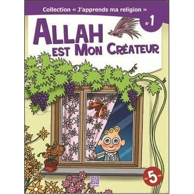 """Allah est mon Créateur, Volume 1 """"J'apprends ma religion"""""""