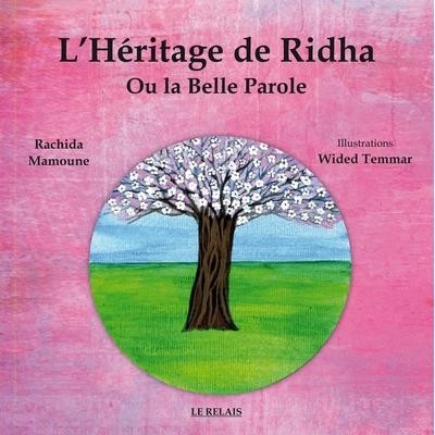 L'Héritage de Ridha ou La Belle Parole