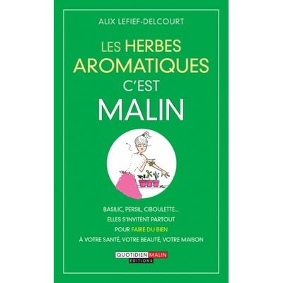 Les herbes aromatiques c'est malin - Alix Lefief-Delcourt