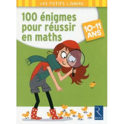 100 énigmes pour réussir en maths 10-11 ans