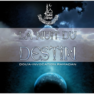 "CD ""La Nuit du Destin, Dou'a-invocations Ramadan"""