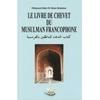 Le livre de chevet du musulman francophone