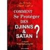 Comment se proteger des Djinns et de Satan ?