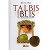 Talbis Iblis - Les ruses de Satan