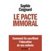 Le pacte immoral - Comment ils sacrifient l'éducation de nos enfants