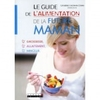 Le guide de l'alimentation de la future maman