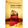 Toxic Food - Enquête sur les secrets de la nouvelle malbouffe