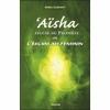 'Aïsha, épouse du Prophète ou L'Islam au féminin