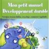 Mon petit manuel Développement durable