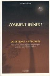 Comment jeûner ? - Questions-Réponses Abû Bakr Fares