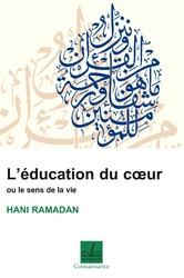l'education du coeur ou le sens de la vie hani ramadan