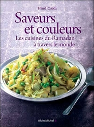 Saveurs et couleurs - Les cuisines du Ramadan à travers le monde Hind Caidi
