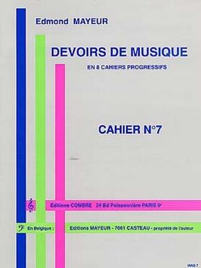DEVOIRS DE MUSIQUE CAHIER N° 7 EDMOND MAYEUR