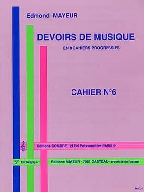 DEVOIRS DE MUSIQUE CAHIER N° 6 EDMOND MAYEUR