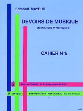 DEVOIRS DE MUSIQUE CAHIER N° 5 EDMOND MAYEUR