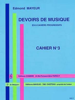 DEVOIRS DE MUSIQUE CAHIER N° 3 EDMOND MAYEUR