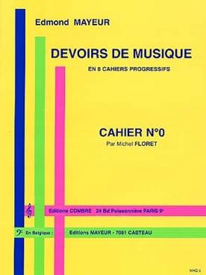 DEVOIRS DE MUSIQUE CAHIER N° 0 EDMOND MAYEUR