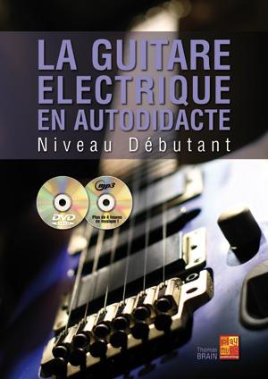 LA GUITARE ELECTRIQUE EN AUTODIDACTE